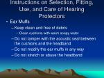 instructions on selection fitting use and care of hearing protectors46