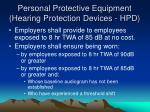 personal protective equipment hearing protection devices hpd