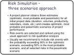 risk simulation three scenarios approach