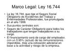 marco legal ley 16 744
