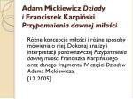 adam mickiewicz dziady i franciszek karpi ski przypomnienia dawnej mi o ci