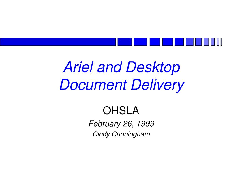 ariel and desktop document delivery l.
