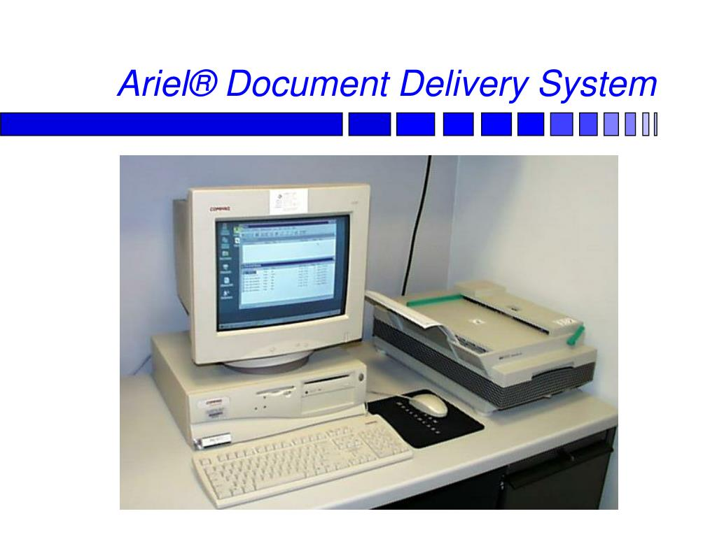 Ariel® Document Delivery System