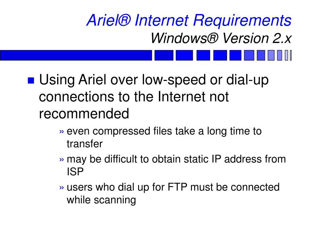 Ariel® Internet Requirements