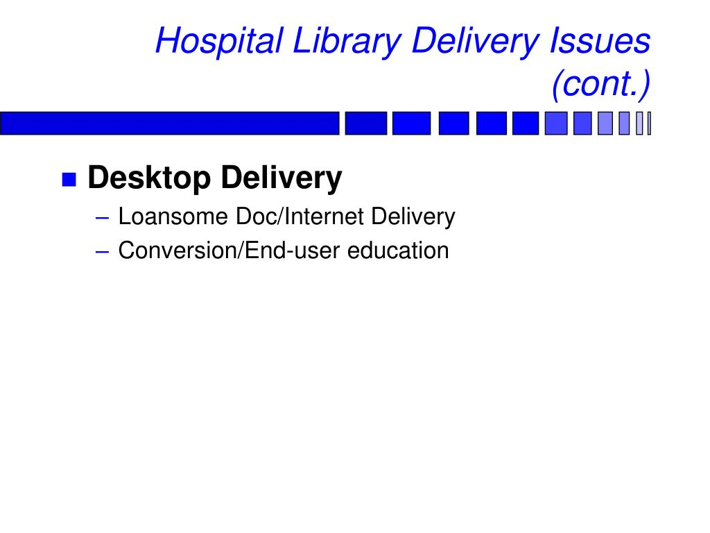 Hospital Library Delivery Issues (cont.)