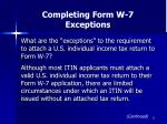 completing form w 7 exceptions