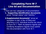 completing form w 7 line 6d and documentation38