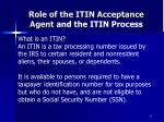 role of the itin acceptance agent and the itin process11
