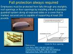 fall protection always required