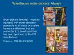 warehouse order pickers always