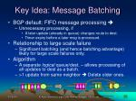 key idea message batching