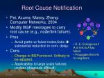 root cause notification