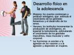 desarrollo f sico en la adolescencia