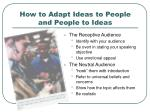 how to adapt ideas to people and people to ideas