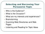 selecting and narrowing your persuasive topic