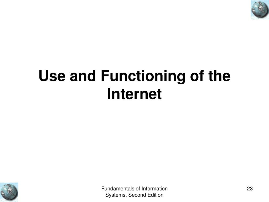 Use and Functioning of the Internet