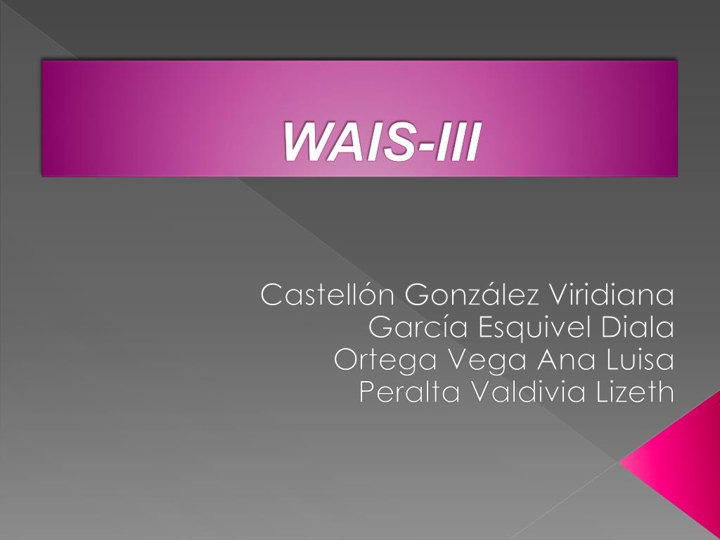 wais iii l.