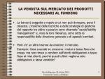la vendita sul mercato dei prodotti necessari al funding