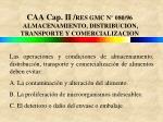 caa cap ii res gmc n 080 96 almacenamiento distribucion transporte y comercializacion