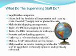 what do the supervising staff do