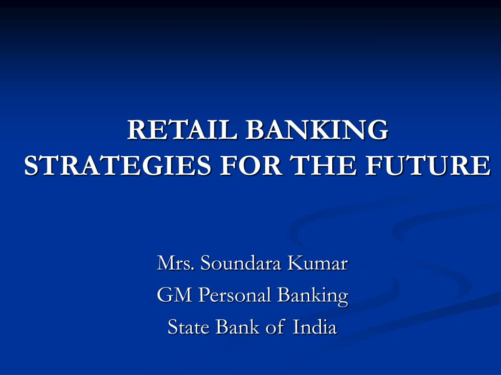 retail banking strategies for the future l.
