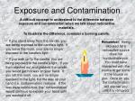 exposure and contamination