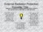 external radiation protection consider this