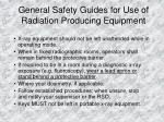 general safety guides for use of radiation producing equipment