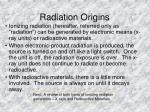 radiation origins
