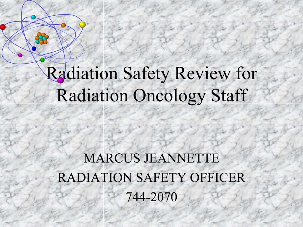 radiation safety review for radiation oncology staff l.