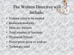 the written directive will include