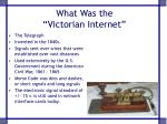 what was the victorian internet4
