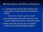 muscle spasm and tissue elasticity