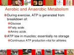 aerobic and anaerobic metabolism
