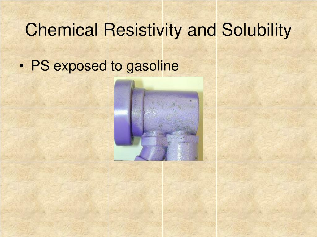 Chemical Resistivity and Solubility