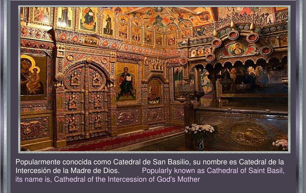 Popularmente conocida como Catedral de San Basilio, su nombre es Catedral de la Intercesión de la Madre de Dios.