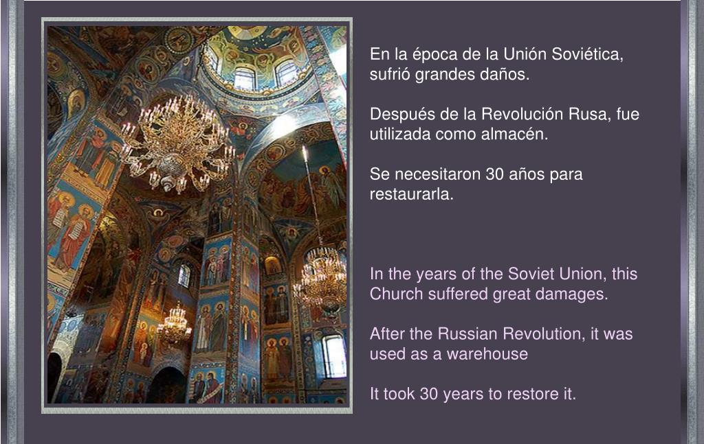En la época de la Unión Soviética,  sufrió grandes daños.