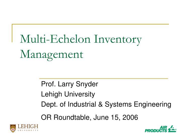 multi echelon inventory management n.