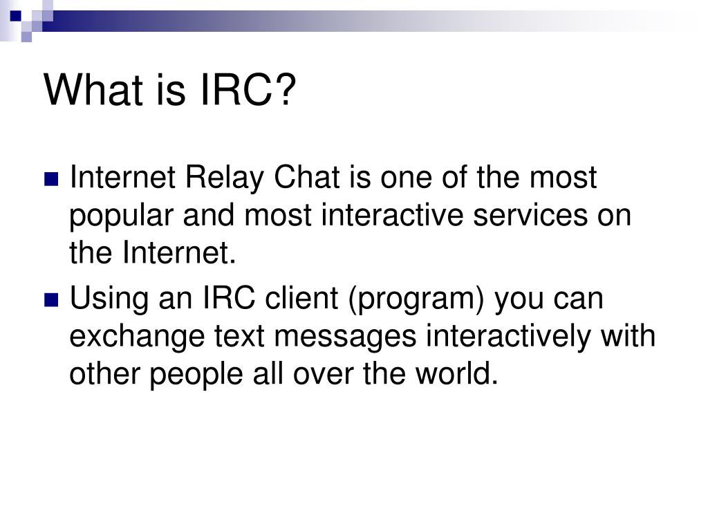 What is IRC?