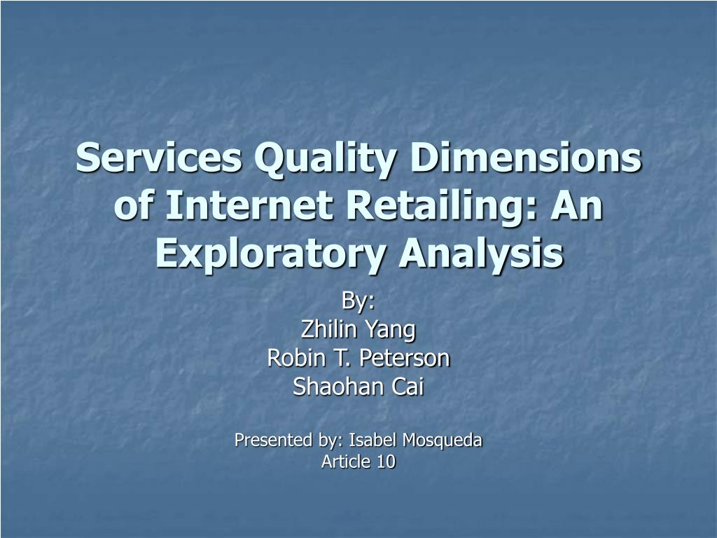 services quality dimensions of internet retailing an exploratory analysis l.