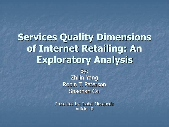 Services quality dimensions of internet retailing an exploratory analysis