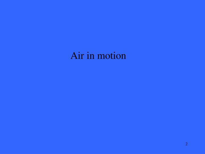 Air in motion