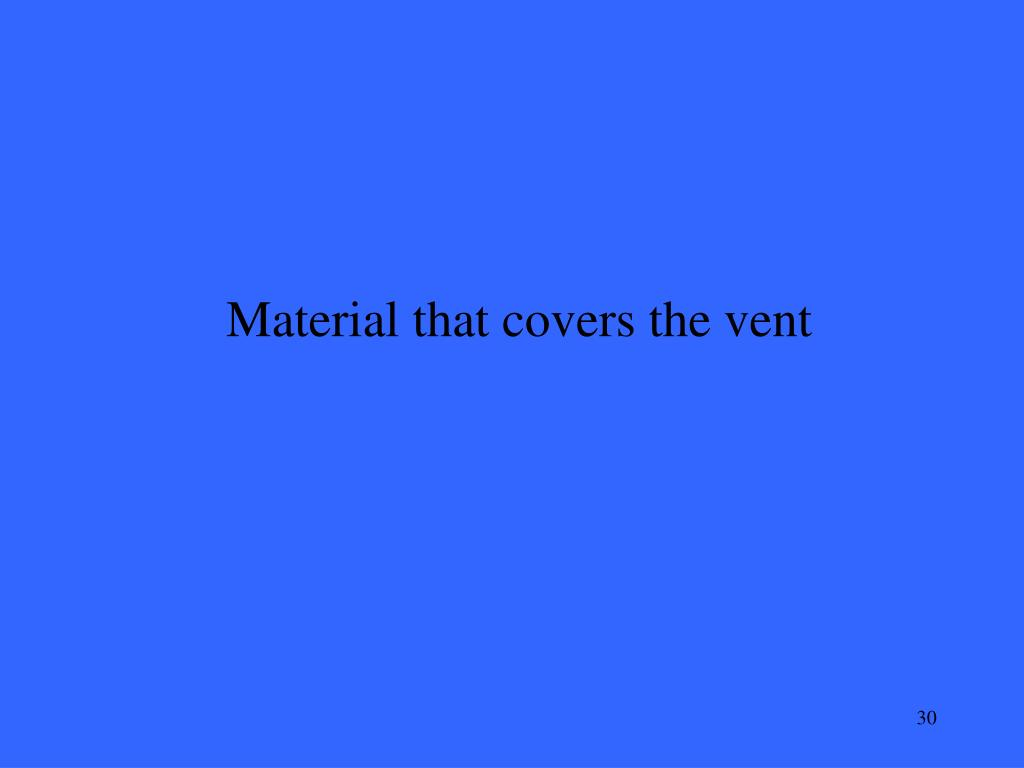 Material that covers the vent
