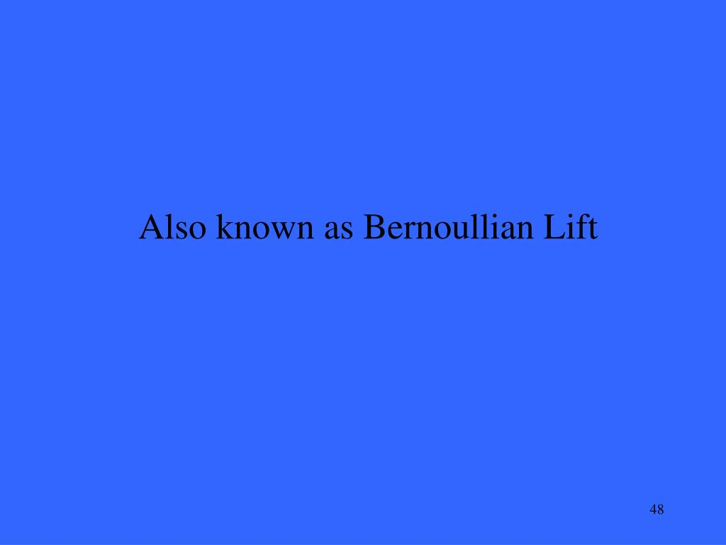 Also known as Bernoullian Lift