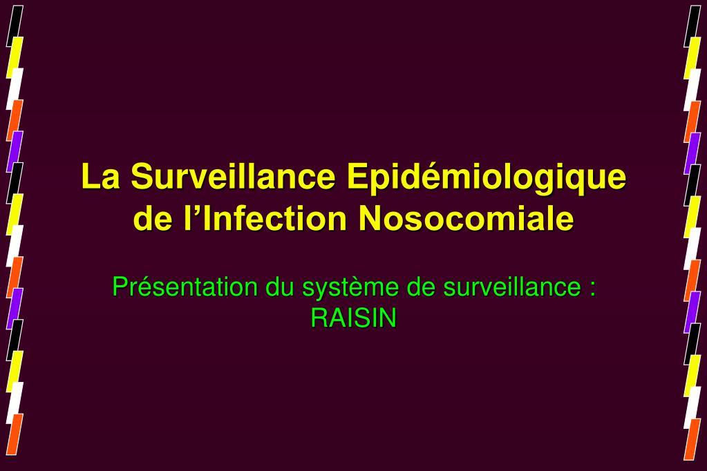 la surveillance epid miologique de l infection nosocomiale l.