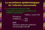 la surveillance pid miologique de l infection nosocomiale10