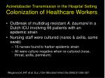 acinetobacter transmission in the hospital setting colonization of healthcare workers