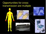 opportunities for cross transmission are multiple
