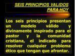 seis principios validos para hoy