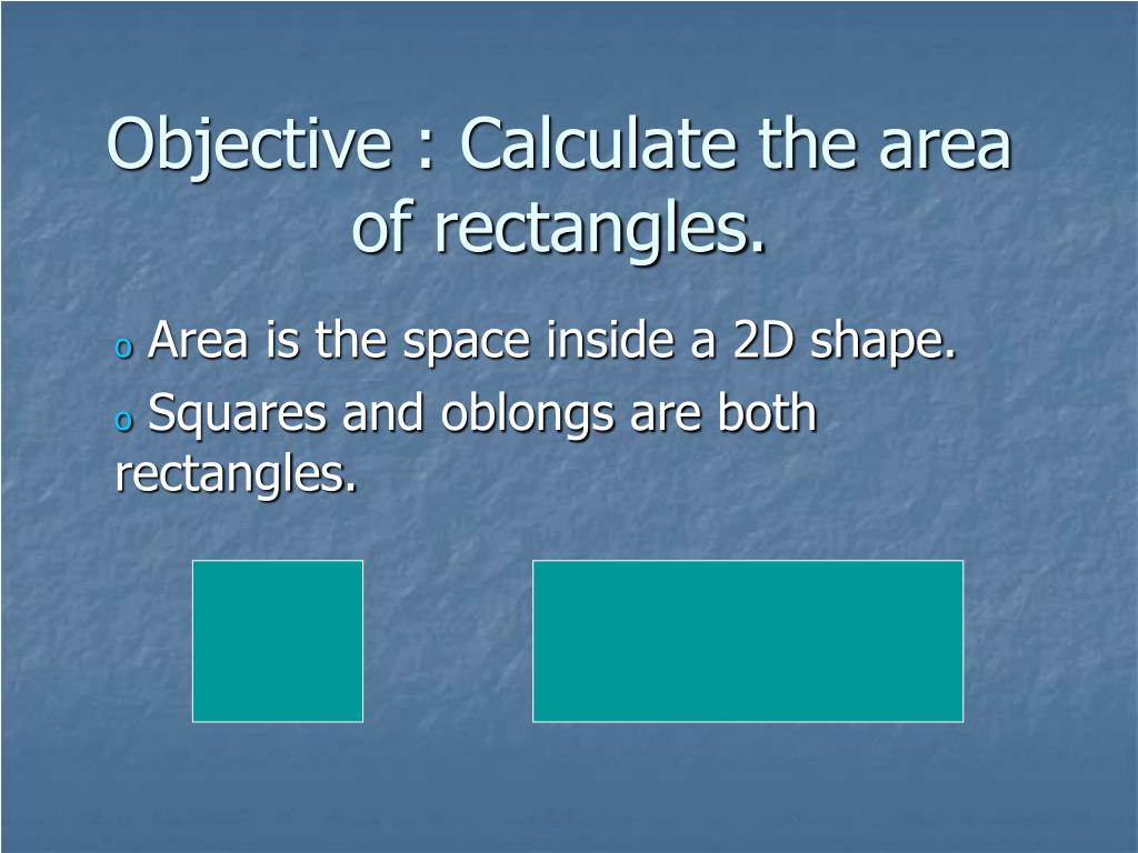 objective calculate the area of rectangles l.